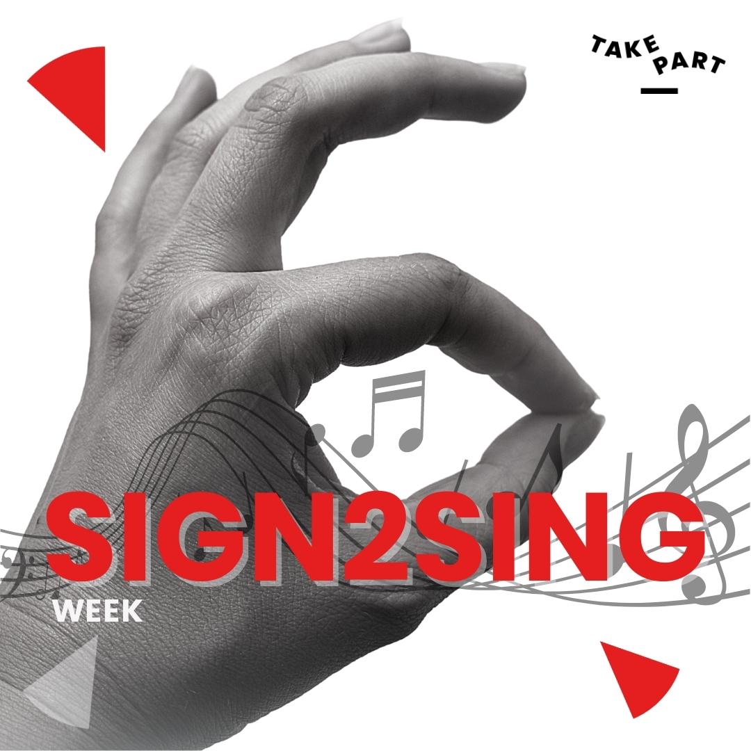 Sign2Sing Week